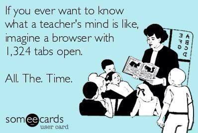 Teacher's mind like 1000 tabs open. poster