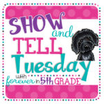 show and tell tuesday